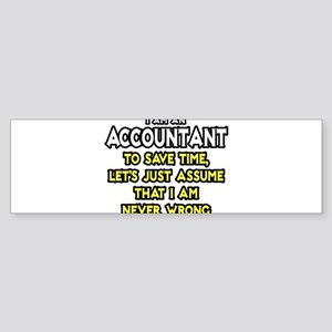 Accountant...Assume I Am Never Wrong Tee Shirt Sti